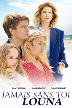 Jamais sans toi Louna 2019 streaming film