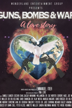 Guns, Bombs & War: A Love Story 2020
